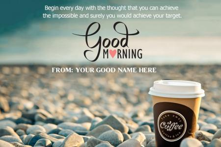 Write Name On The Motivational Morning Greeting Card