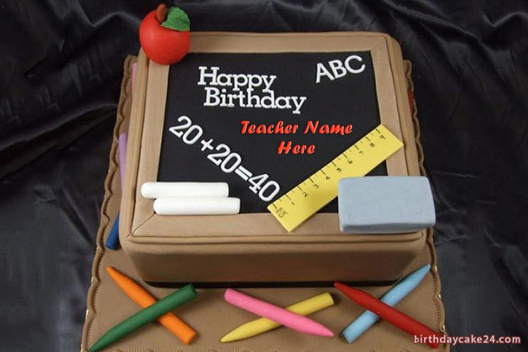 Happy Birthday Cake For Teacher With Name
